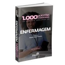 1.000 Questões Comentadas De Provas, Concursos Em Enfermagem - Sanar