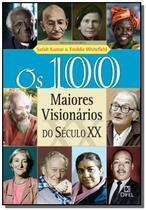 100 maiores visionarios do seculo x x, os - Difel - Grupo Record