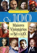 100 maiores visionários do século xx, os - Difel -