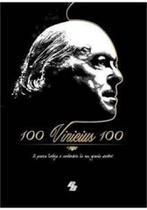 100 vinicius 100: a poesia festeja o centenario de seu grande mestre - A Pagina Distribuidora