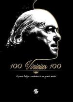 100 Vinicius 100. A Poesia Festeja O Centenario De Seu Grande Mestre - B&b editora -