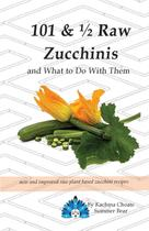 101 & ½ Raw Zucchinis - Summer Bear Life Balance Edu