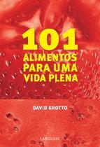 101 alimentos para uma vida plena - Lafonte