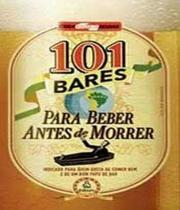 101 Bares  - Para Beber Antes De Morrer - Ediouro
