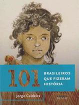 101 Brasileiros Que Fizeram História - GMT