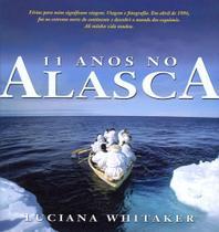 11 anos no alasca - Ediouro