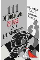 111 Middlegame Crimes and Punishments - Elk And Ruby Publishing House