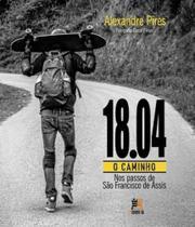18.04 - O Caminho - Nos Passos De Sao Francisco De Assis - Besourobox