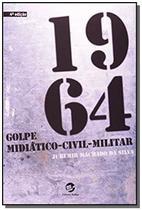 1964 golpe midiatico civil militar - Sulina