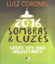2016 Sombras E Luzes - Cronicas Sobre Um Ano Inquietante - Besourobox