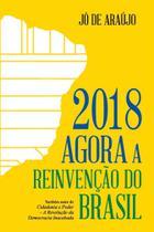 2018 agora a reinvenção do Brasil - Scortecci _ Editora -