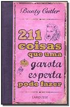 211 coisas que uma garota esperta pode fazer - Larousse -