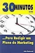 30 Minutos... Para Redigir Um Plano De Marketing - None -