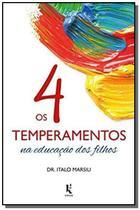 4 temperamentos na educacao dos filhos, os - kirion - Ecclesiae