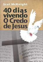 40 Dias Vivendo o Credo de Jesus - Esperança -
