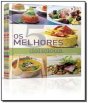 5 melhores, os - delicious: as melhores receitas d - Lafonte