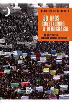 50 Anos Construindo A Democracia - do Golpe de 64 À Comissão Nacional da Verdade - Instituto vladimir herzog