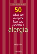 50 coisas que voce pode fazer para combater a alergia - Lafonte