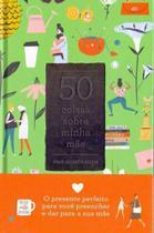 50 Coisas Sobre Minha Mãe - Gmt