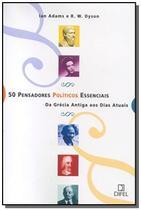 50 pensadores politicos essenciais - Difel -