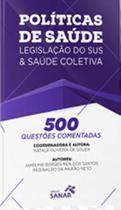500 questoes comentadas de politicas de saude, legislaçao do sus  saude coletiva - Sanar