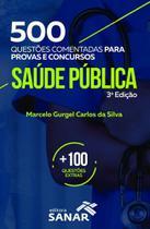 500 Questões Comentadas para Provas e Concursos Saúde Pública - Sanar