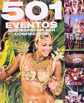 501 Eventos Que Merecem Ser Conhecidos - Lafonte-