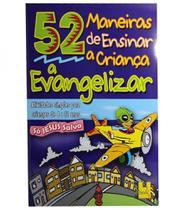 52 Maneiras De Ensinar A Crianca A Evangelizar - Vida nova -
