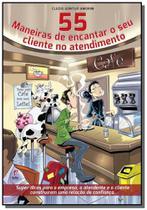 55 maneiras de encantar o seu cliente no atendimen - Exito