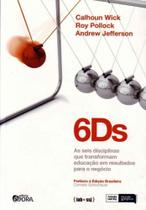 6Ds - as Seis Disciplinas Que Trasformam Educação em Resultados Para o Negócio - Evora