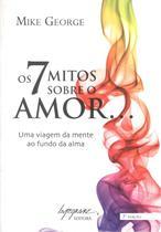 7 mitos sobre o amor, os - Integrare -