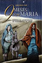 9 Meses com Maria. Novena da Anunciação ao Nascimento de Jesus - Ave Maria