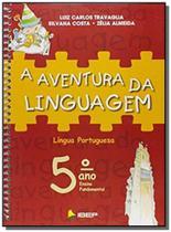 A aventura da linguagem 5 ano l 3 ed - Ibep