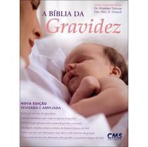 A Bíblia da Gravidez - 3ª Ed 2011 - Cms -