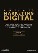 A Bíblia do Marketing Digital  2ª edição - Novatec