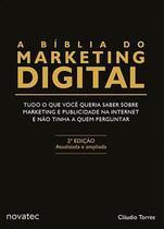 A Bíblia do Marketing Digital 2ª edição - Tudo o que você queria saber sobre marketing e publicidade na internet e não tinha a quem perguntar - Novatec Editora