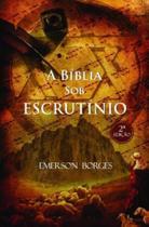 A Bíblia sob escrutínio - Scortecci _ Editora