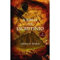 A Bíblia sob escrutínio - Scortecci Editora -