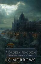 A Broken Kingdom - S&G Publishing