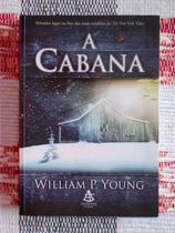 A Cabana - William P. Young - Sextante