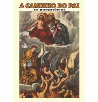A caminho do pai, o purgatório - Armazem