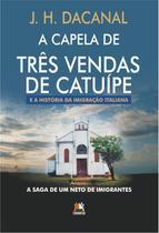 A Capela de Três Vendas de Catuípe - Besourobox