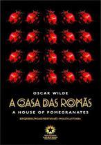A Casa Das Romãs - The House Of Pomegranates - Edição Bilíngua Português-Inglês Ilustrada - Landmark