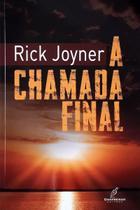 A Chamada Final, Rick Joyner - Danprewan -