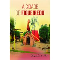 A cidade de Figueiredo - Scortecci Editora -