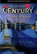 A Cidade do Vento - Volume 3. Série Century Paperback Baccalario, Pierdomenico - Fundamento