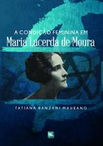 A Condição Feminina em Maria Lacerda de Moura - Scortecci Editora -