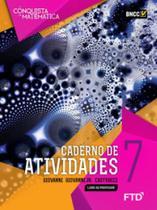 A conquista da matemática - Caderno de atividades - 7º ano - Ftd (Didaticos) -