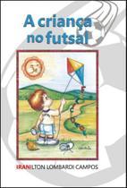 A criança no futsal - Scortecci _ Editora -