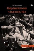 A dança imanente no ensino e criação em artes cênicas, v.5 - Espelho D´Alma -